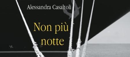 Alessandra Casaltoli, non più notte