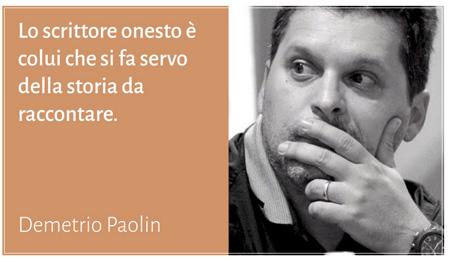 In periscritto.it, Marzia Tomasin ha pubblicato una lunga e interessante chiacchierata con Demetrio Paolin. Basta cliccare qui sopra.