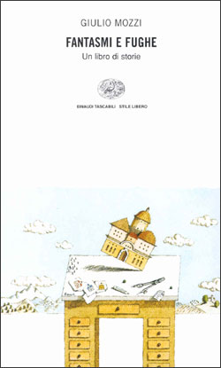 Fantasmi e fughe, di Giulio Mozzi