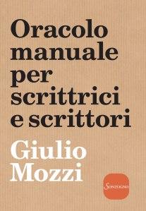 Giulio Mozzi, Oracolo manuale per scrittrici e scrittori, Sonzogno