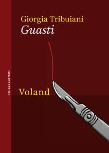 Giorgia Tribuiani, Guasti, Voland
